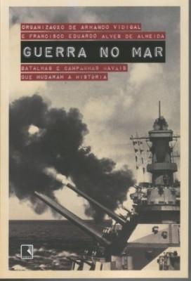 guerra-no-mar-batalhas-e-campanhas-navais-que-mudaram-a-historia